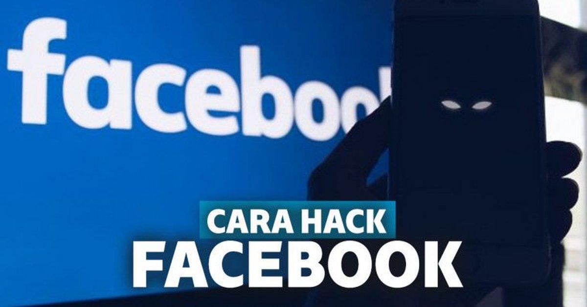 Cara Hack Facebook Tanpa Ketahuan Ambil Alih Akun Dalam Waktu Singkat Kurio
