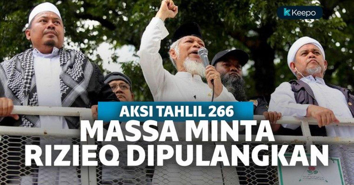 Hari Ini Aksi Tahlil Akbar 266 Digelar Nyanyian Lagu Pulangkan Rizieq Shihab Bergema Keepo Me Kurio