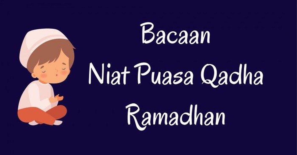 Niat Puasa Rajab Gabung Puasa Qadha Ramadhan Harus Dibaca Sebelum Fajar Kurio