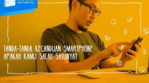 Tanda-Tanda Kecanduan Smartphone. Apakah Kamu Salah Satunya?