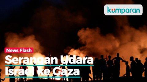 Israel Luncurkan Serangan Udara ke Gaza