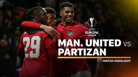 VIDEO: Highlights Liga Europa, Manchester United Vs Partizan 3-0